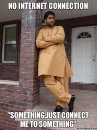 Internet Connection Meme - no internet connection something just connect me to something