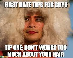 First Date Meme - 11 first date tips for guys visihow