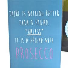 friendship cards prosecco friendship card by edamay notonthehighstreet