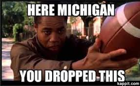 Michigan Football Memes - here michigan you dropped this