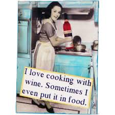 Cooking Meme - i love cooking with wine i also like to have a glass of wine