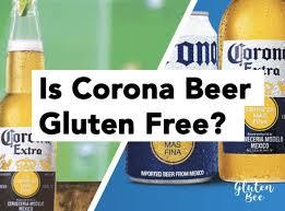 is corona light beer gluten free is corona beer gluten free glutenbee