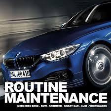 maintenance for mercedes routine maintenance mercedes bmw audi volkswagen