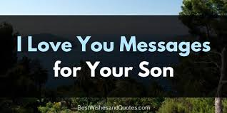 inspiring and sentimental i you messages for sons