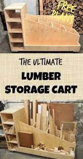 the ultimate lumber storage cart free plans diy montreal