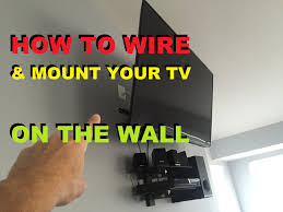 how to mount a tv on wall how to wire and mount a tv on the wall youtube