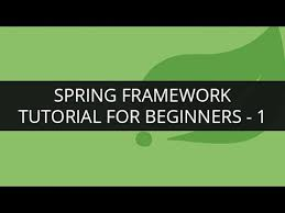 what is spring spring framework tutorial 1 spring framework tutorial for