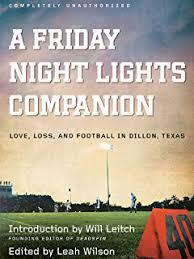 Friday Night Lights Real Story Amazon Com After Friday Night Lights When The Games Ended Real