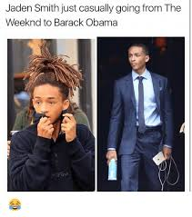 Jaden Smith Meme - jaden smith just casually going from the weeknd to barack obama