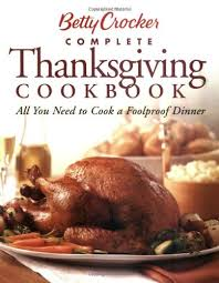 betty crocker complete thanksgiving cookbook all you need to cook