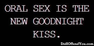 Sex Meme Quotes - oral sex is the new goodnight kiss funny graphics for facebook
