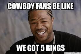 Cowboys Fans Be Like Meme - fans be like
