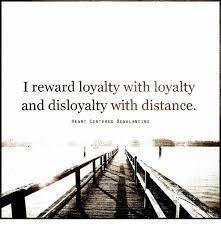 Cing Memes - i reward loyalty with loyalty and disloyalty with distance heart