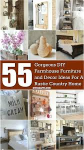 Rustic Country Home Decor 55 Gorgeous Diy Farmhouse Furniture And Decor Ideas For A Rustic