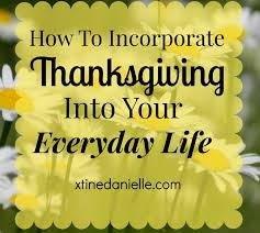 how to incorporate thanksgiving into your everyday xtine