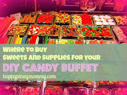 where to buy candy where to buy supplies for diy candy buffets in the philippines