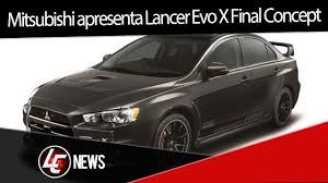 mitsubishi evolution concept lc news mitsubishi apresenta lancer evo x final concept youtube