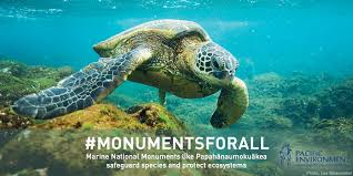 monuments for pacific environment protecting the living environment of the