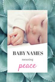 23 beautiful baby names meaning u201cpeace u201d babycenter blog