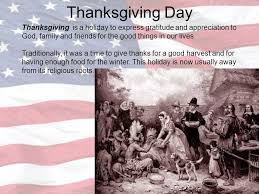 thanksgiving day thanksgiving is a time for reviewing what we