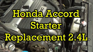 where is the starter on a 2006 honda civic honda accord starter replacement 2 4l i4 2004 2003 2007 similar