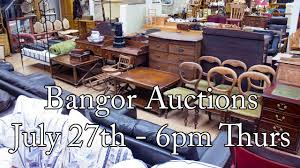 bangor auctions antique preview july 27th thursday 6pm youtube