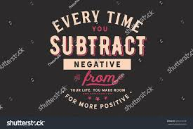 Make Room Every Time You Subtract Negative Your Stock Vector 694110538