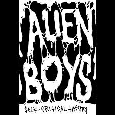 self critical theory alien boys