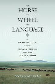 the horse the wheel and language how bronze age riders from the