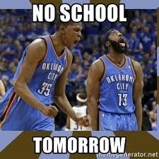 No School Meme - no school tomorrow durant james harden meme generator