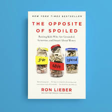 ep 11 the opposite of spoiled with ron lieber sunshine parenting