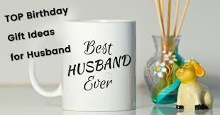 top birthday gift ideas for husband celebrating that special