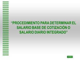 cmo calcular el salario diario integrado con sueldo salario base cotización ppt video online descargar