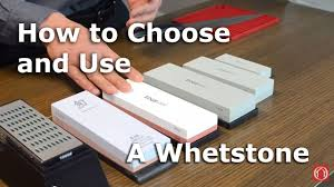 a guide to choosing and using a whetstone youtube