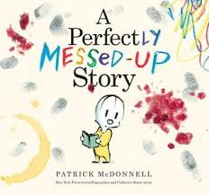 I Messed Up On The - a perfectly messed up story by patrick mcdonnell