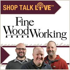 shop talk live fine woodworking by finewoodworking com on apple