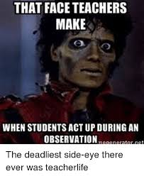Side Eye Meme - that face teachers make when students act up during an observation