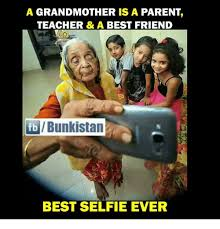 Meme For Grandmother - a grandmother is a parent teacher a best friend best selfie ever