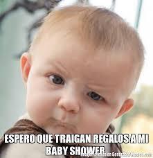 Baby Shower Memes - espero que traigan regalos a mi baby shower meme de bebe esceptico