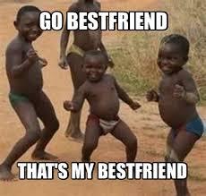 My Best Friend Meme - meme maker go bestfriend thats my bestfriend