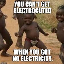 Electricity Meme - third world success kid meme imgflip