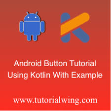 android image button android button using kotlin with exle tutorialwing