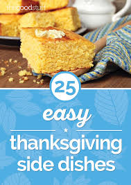 25 easy thanksgiving side dishes thegoodstuff