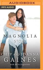 fixer upper magnolia book the magnolia story chip gaines joanna gaines mark dagostino