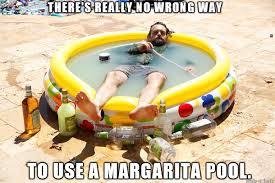 Margarita Meme - margarita pool meme on imgur