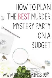 best 25 murder mystery parties ideas on pinterest mystery