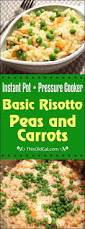 thanksgiving risotto recipe pressure cooker basic risotto recipe with peas and carrots this