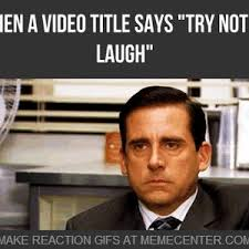 Trying Not To Laugh Meme - when a video title says try not to laugh by reactiongifs meme