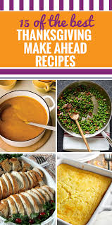 thanksgiving receips 15 thanksgiving recipes make ahead my life and kids