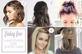friday five hair styles for short hair work wear wander